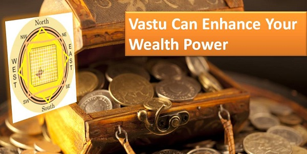 Vastu Can Enhance Your Wealth Power